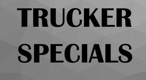Trucker Specials