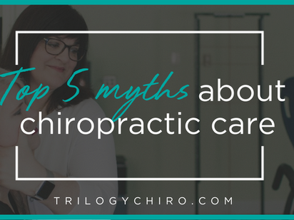 THE TOP 5 MYTHS ABOUT CHIROPRACTIC CARE.