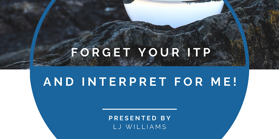 Forget your ITP, Interpret for ME!