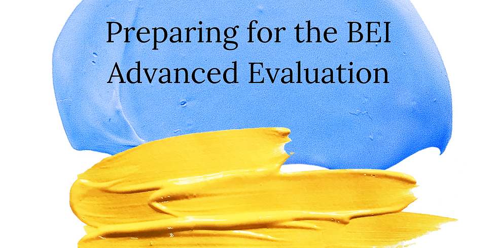 Preparing for the BEI Advanced Evaluation