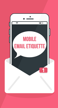 Mobile Email Etiquette