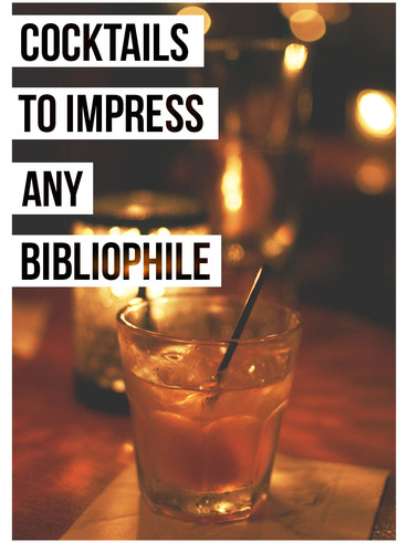 Cocktails to Impress Any Bibliophile