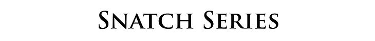 Snatch Series.jpg