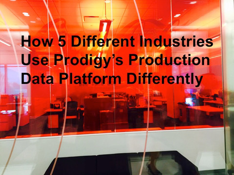 How 5 Different Industries Use Prodigy's Production Data AI Platform