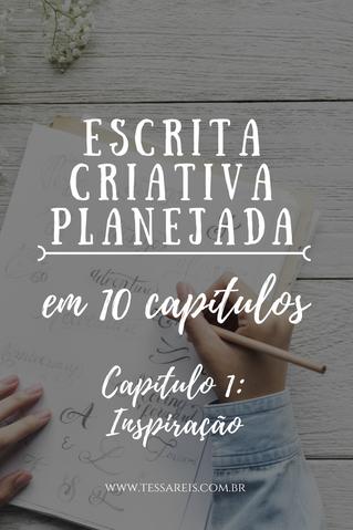 Projeto Escrita Criativa Planejada - Capítulo 1 - Inspiração