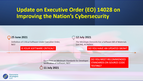 Updates on Executive Order (EO) 14028 on Improving the Nation's Cybersecurity