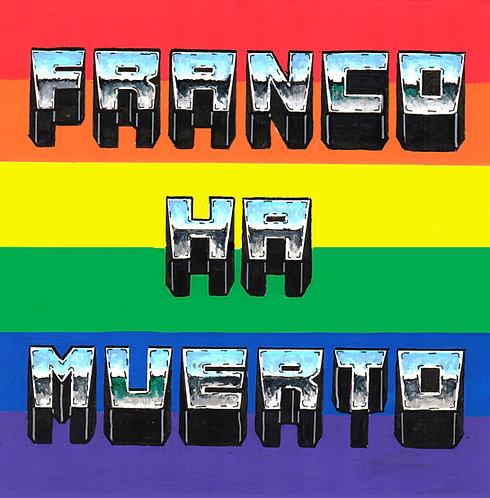 """PRINT """"Franco ha muerto"""" edición PRIDE"""