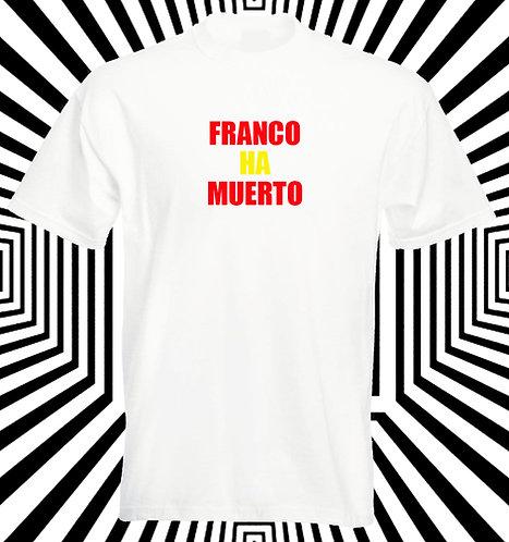 Camiseta Franco ha muerto