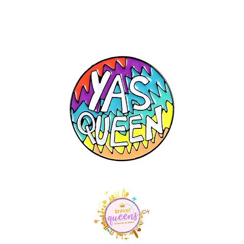 Yes Queen! Enamel Pin