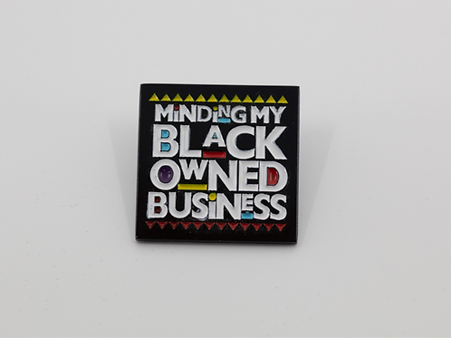 Minding My Black Owned Business Enamel Pin