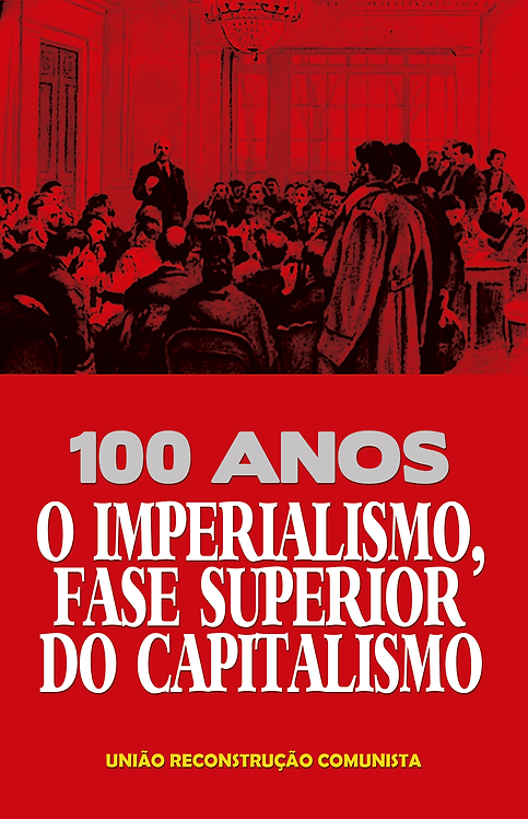 "100 anos: ""O Imperialismo, fase Superior do Capitalismo"""