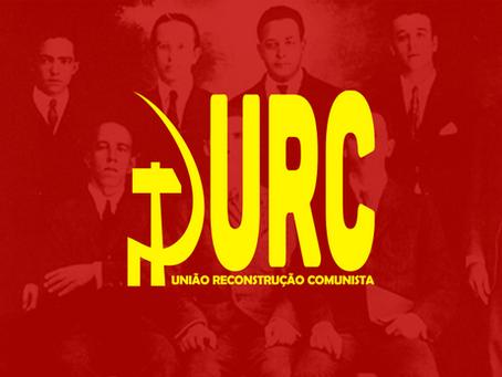 """URC: """"Os 99 anos do Partido Comunista no Brasil e sua necessidade histórica de reconstrução"""""""