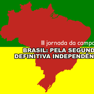 "Realizada a III jornada da campanha ""Brasil: pela Segunda e Definitiva Independência"""