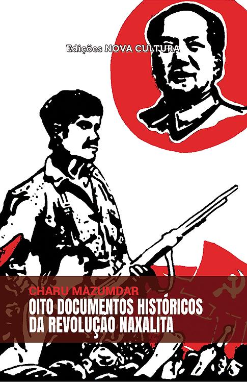 Oito Documentos Históricos da Revolução Naxalita