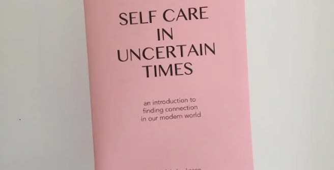 SELF CARE IN UNCERTAIN TIMES ZINE