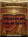 Vibrando em tom de Ópera