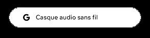 """Recherche Google pour """"casque audio sans fil"""""""