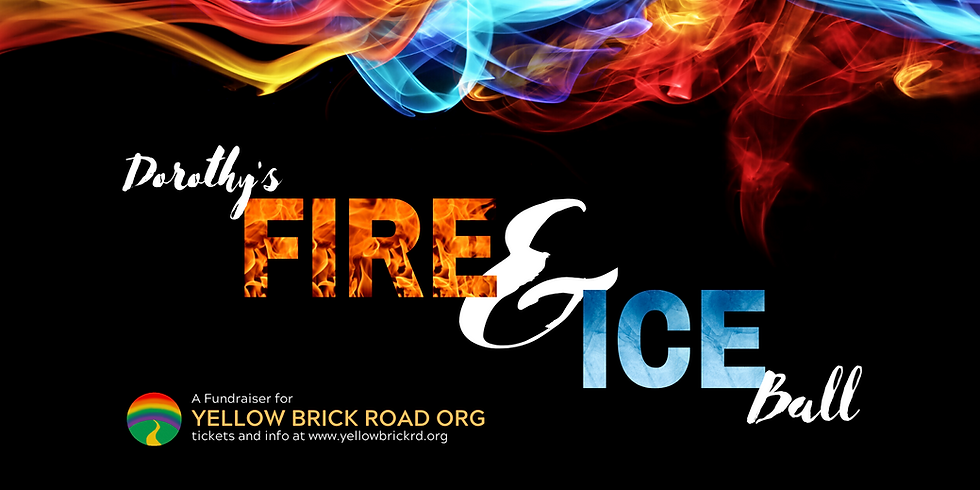 Dorothy's Fire & Ice Ball- CANCELLED