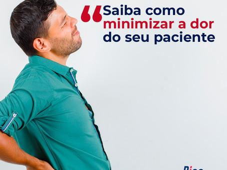 Saiba como minimizar a dor do seu paciente