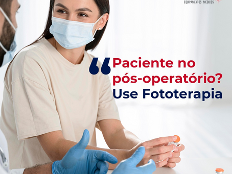Paciente no pós operatório? Use fototerapia