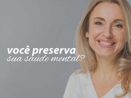Você preserva sua saúde mental?