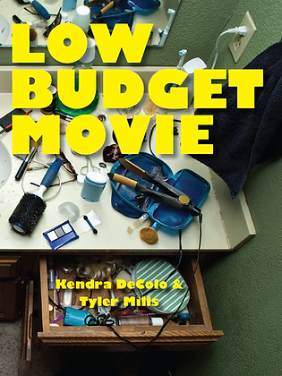 LOW BUDGET MOVIE by Kendra DeColo & Tyler Mills