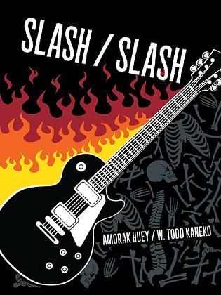 SLASH / SLASH by Amorak Huey & W. Todd Kaneko