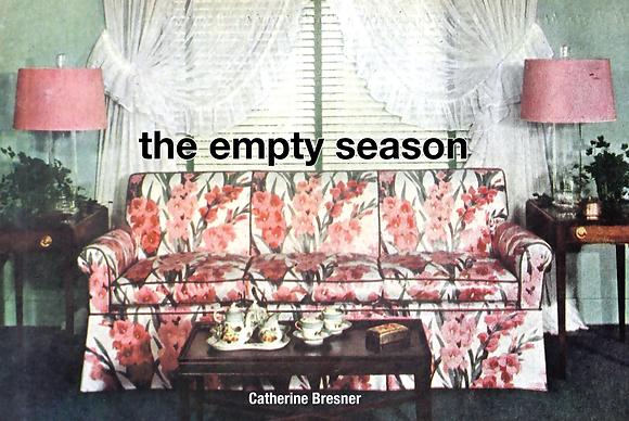 THE EMPTY SEASON by Catherine Bresner