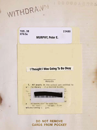 I THOUGHT I WAS GOING TO BE OKAY by Peter E. Murphy