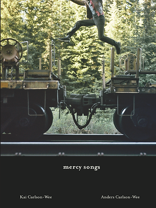 MERCY SONGS by Kai and Anders Carlson-Wee