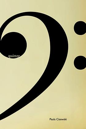 QUITTER by Paula Cisewski