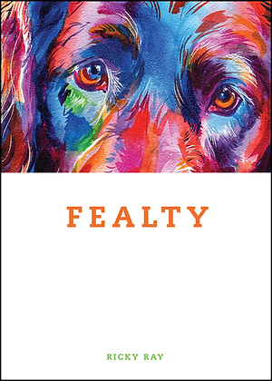 FEALTY by Ricky Ray