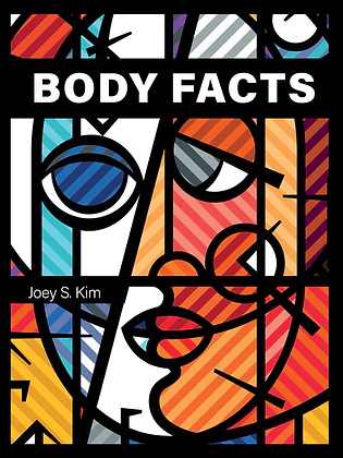 BODY FACTS by Joey S. Kim