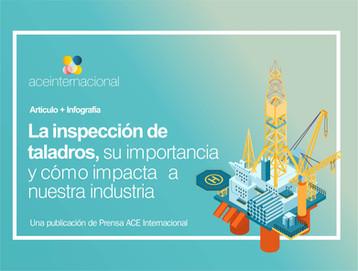 La inspección de taladros, su importancia y cómo impacta a nuestra industria (Artículo + Infografía)