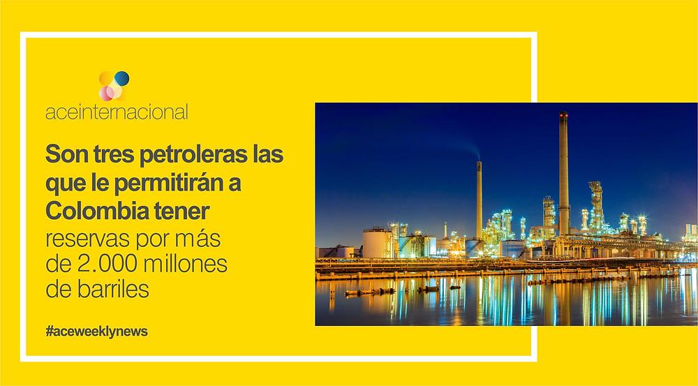 Noticias semanales - ACE Internacional / 2.000 millones de barriles Ecopetrol , Frontera Energy y Canacol