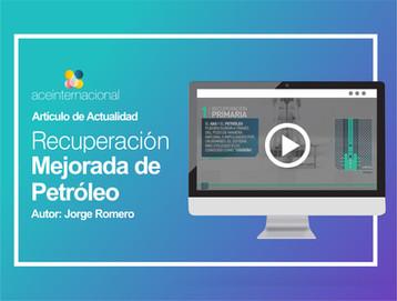 La Recuperación Mejorada de Petróleo, Presente y Futuro. +Videos