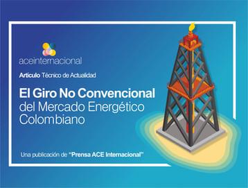 El Giro No Convencional del Mercado Energético Colombiano