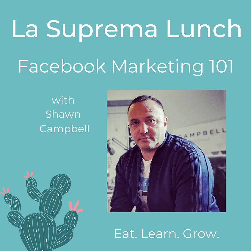 Facebook Marketing 101 with Shawn Campbell, Campbell Marketing Group
