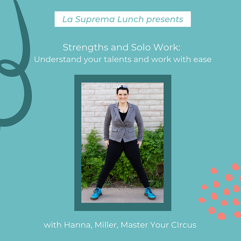 Strengths and Solo Work: How knowing your talents can help you work more easefully