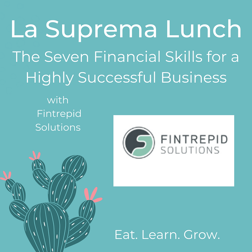The Seven Financial Skills for a Highly Successful Business with Fintrepid Solutions