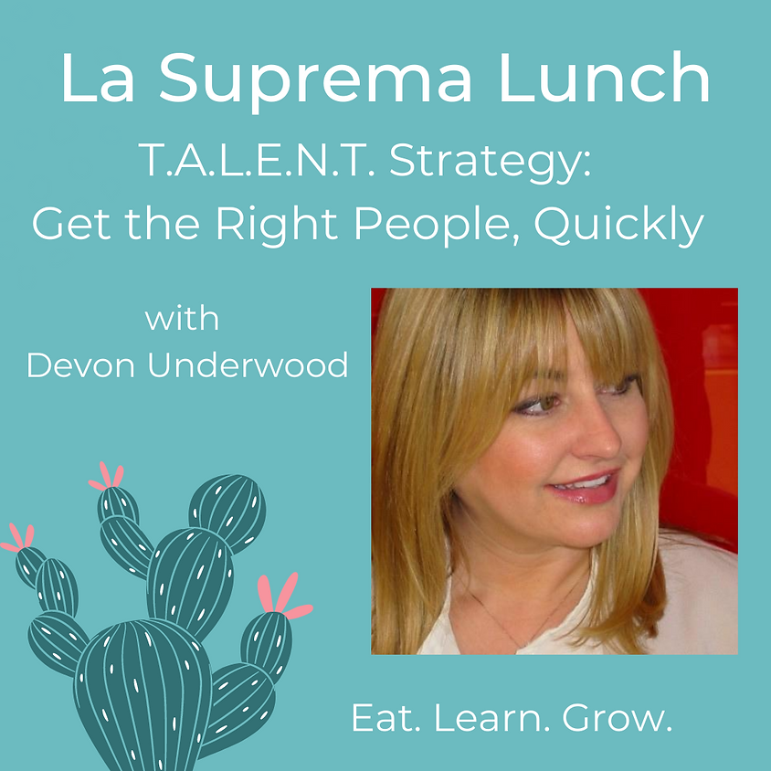 T.A.L.E.N.T. strategy: Get the right people, quickly with Devon Underwood of the Talent Store