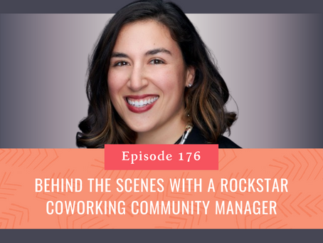 Behind the Scenes with Me (a Tucson Coworking Space Community Manager)