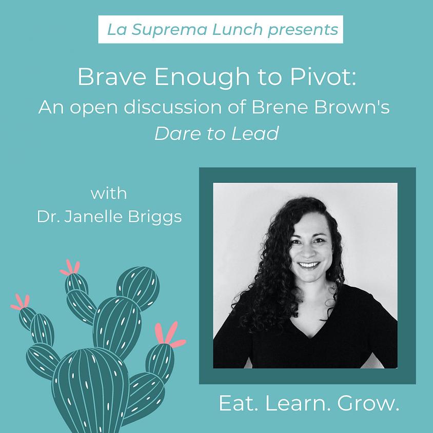 La Suprema Lunch: Brave Enough to Pivot