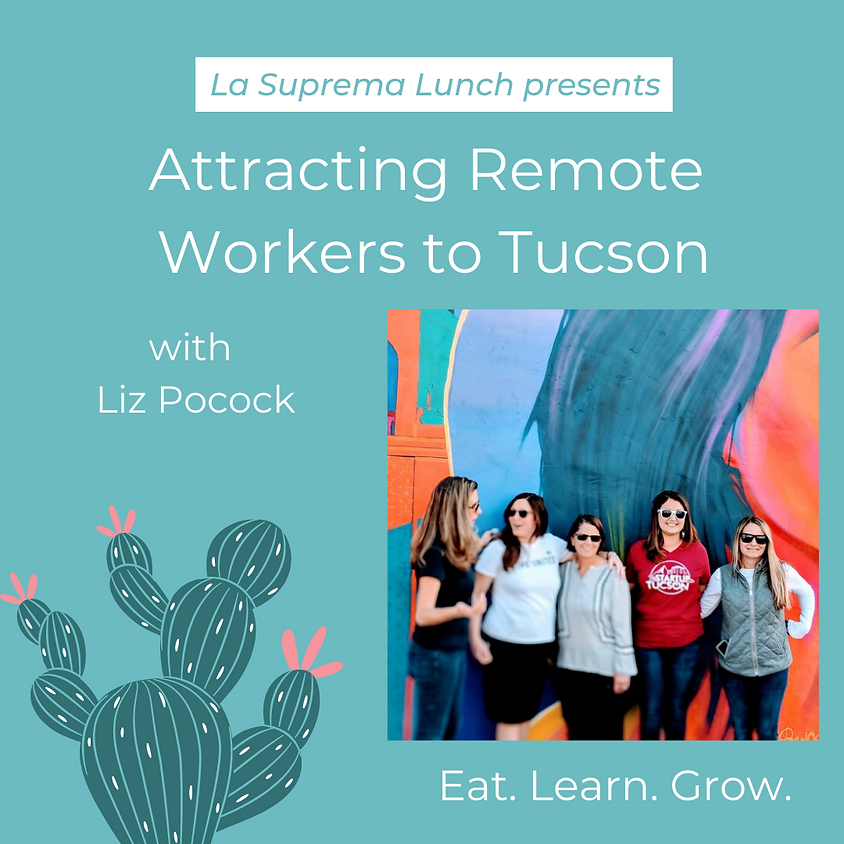 Attracting Remote Workers to Tucson with Liz Pocock