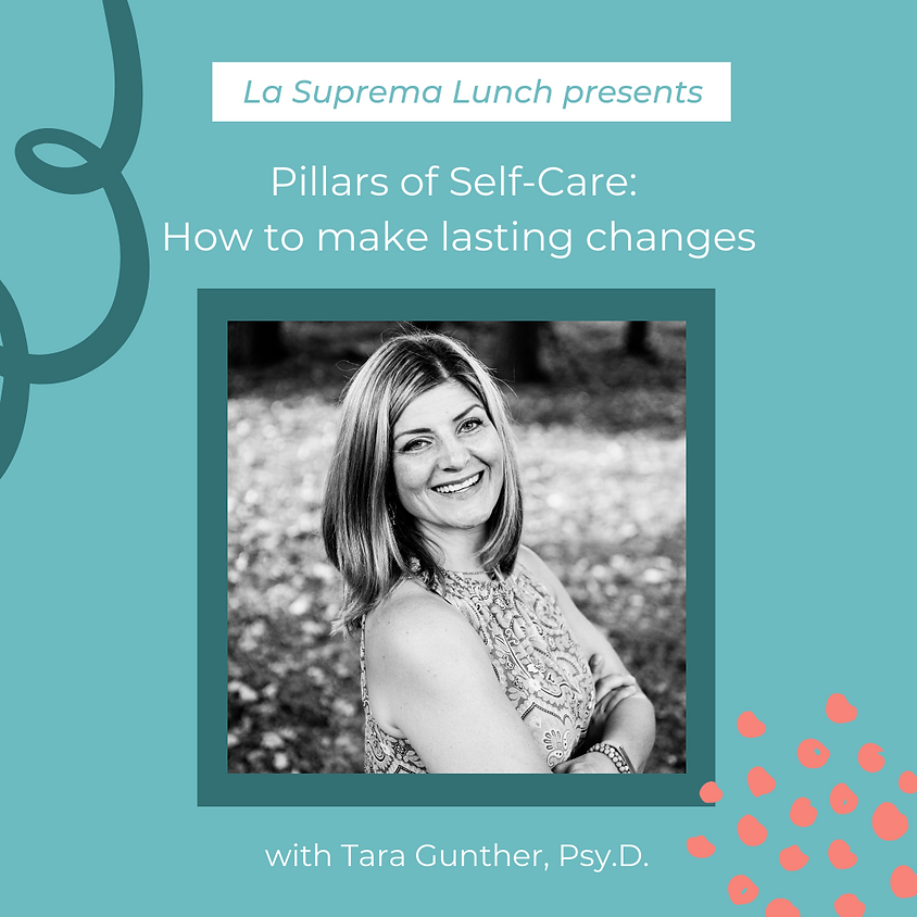 La Suprema Lunch: Pillars of Self Care: How to make lasting changes