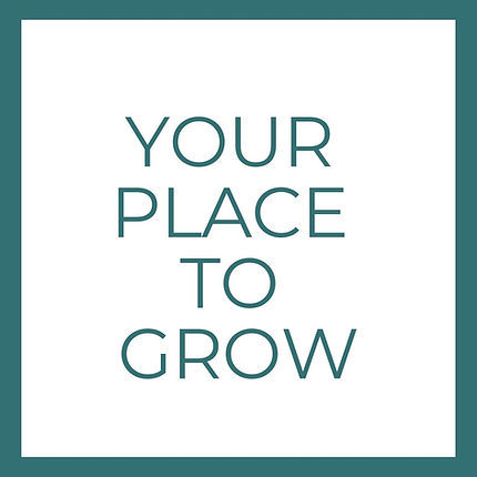 your place to grow.jpg