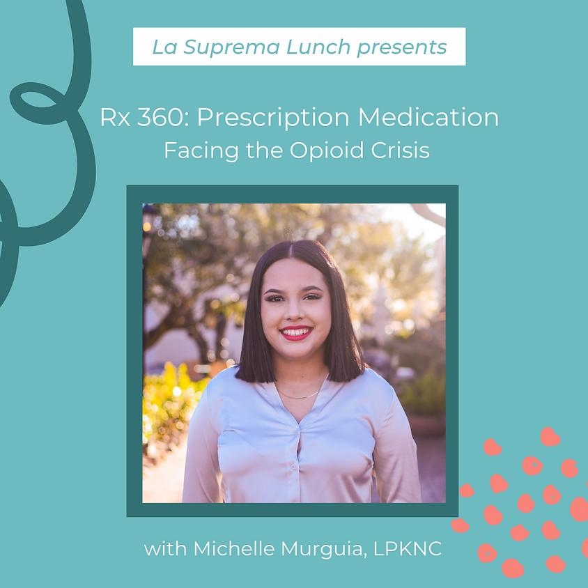 Rx 360: Prescription Medication - Facing the Opioid Crisis