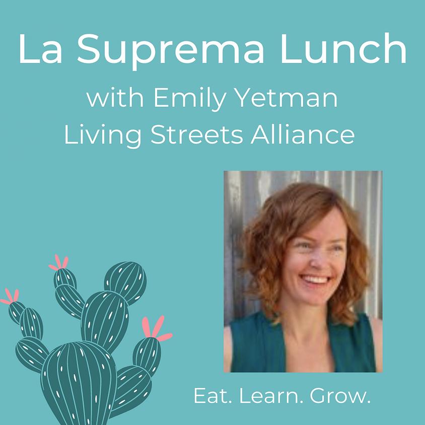 La Suprema Lunch with Emily Yetman
