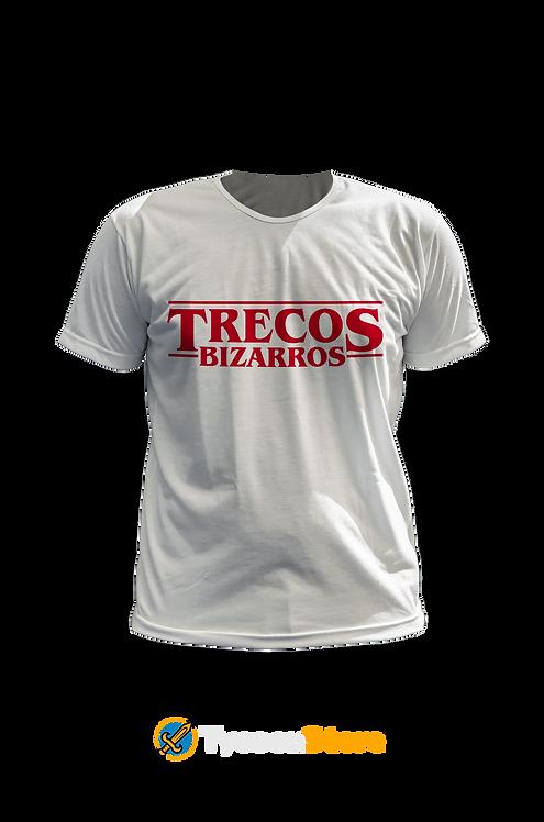 Camiseta - Trecos Bizarros