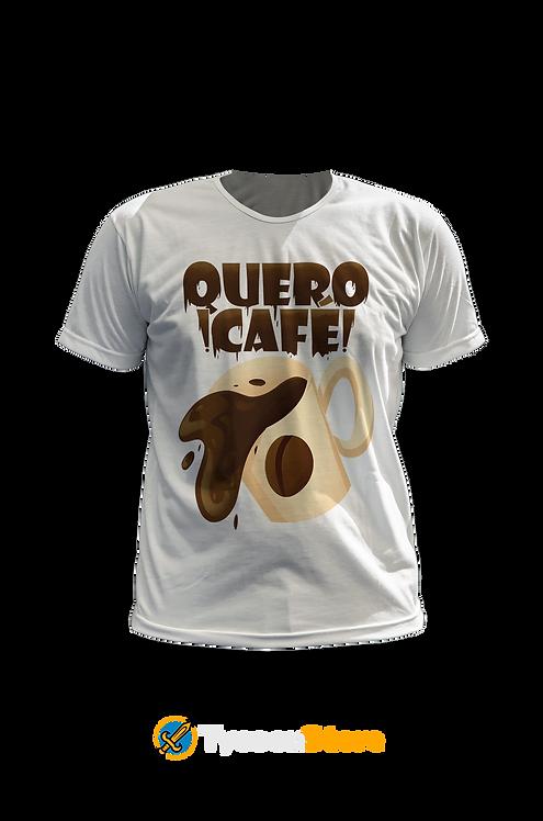 Camiseta - QUERO CAFÉ!